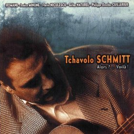 Tchavolo Schmitt / Alors?...Voila!